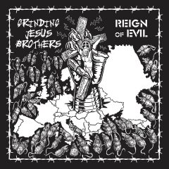 Recenzia –Grinding Jesus Brothers – Reign of Evil – Bizarre Leprous Production 2016