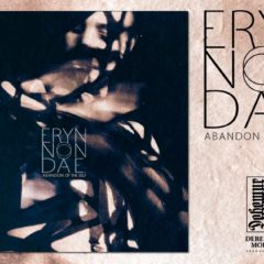 Recenzie – Eryn Non Dae – Abandon Of The Self – Debemur Morti Productions – 2018