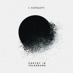 Nové CD POETRY IN TELEGRAMS – I, Koheleth s ďalšou zahraničnou hviezdou