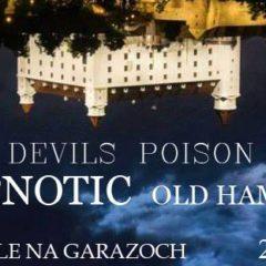 Hypnotic – Old Hämmer – Devils Poison na Garážach v Bratislave!